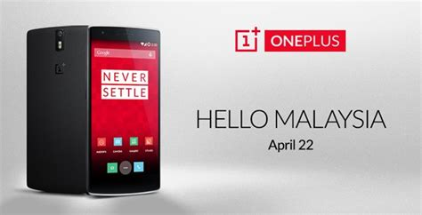 Hp Oneplus One Di Malaysia oneplus one di malaysia pada 22 april 2015 gajet telefon bimbit it gajet forum cari