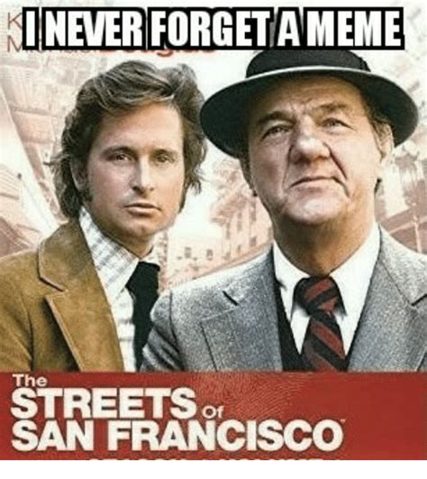 San Francisco Meme - tneveriforgetameme streets san francisco streets meme on