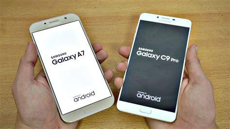 Samsung A7 Feb 2018 samsung galaxy a7 2017 vs galaxy c9 pro speed test