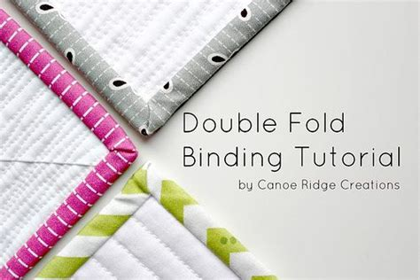 Fold Bias Quilt Binding by Fold Binding Tutorial By Canoeridgecreations