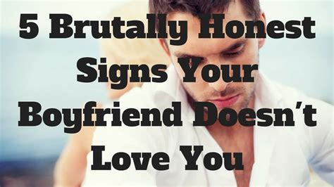 8 Signs Your Partner Is Keeping Something From You by 5 Brutally Honest Signs Your Boyfriend Doesn T You