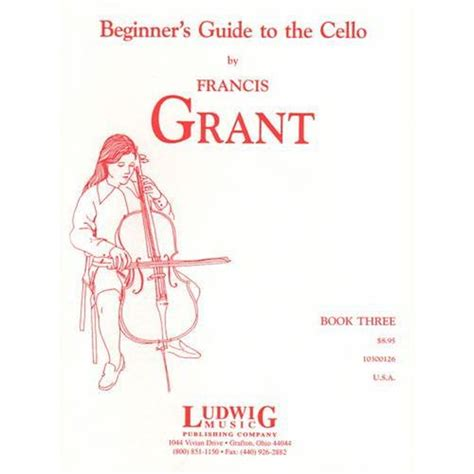 the beginner s guide to c books grant francis beginner s guide to the cello book 3