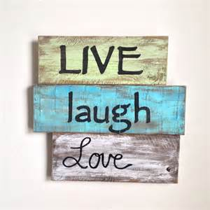laugh love wood sign wooden decor signs live laugh love wood sign painted on reclaimed wood