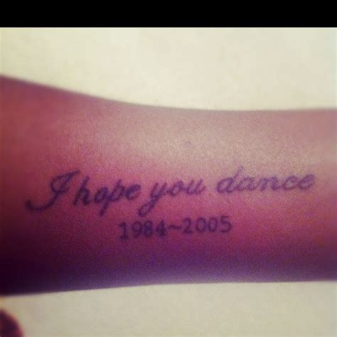 i hope you dance tattoo i you this made me cry alot yes this