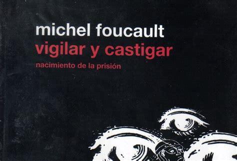 vigilar y castigar nacimiento 8415555016 arquitecturavillavisencio michel foucault y sus teor 237 as de la arquitectura hospitalaria