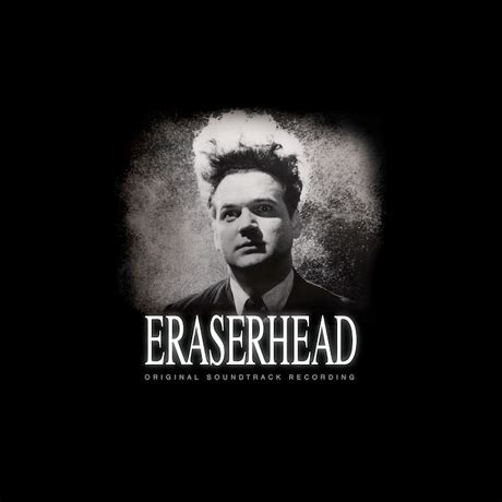 Eraserhead Soundtrack Vinyl Reissue - david lynch s eraserhead soundtrack to receive vinyl reissue