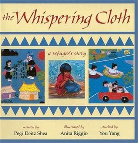 the refugees books the whispering cloth a refugee s story by pegi deitz shea