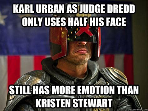 Meme Urban - karl urban as judge dredd only uses half his face still