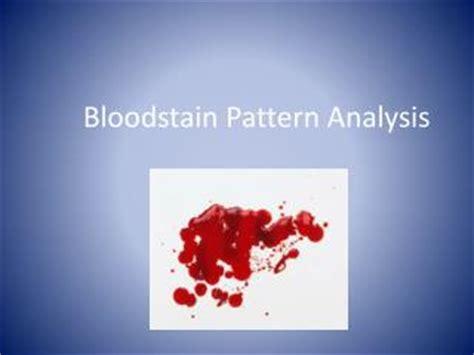 bloodstain pattern analysis powerpoint ppt bloodstain pattern analysis powerpoint presentation