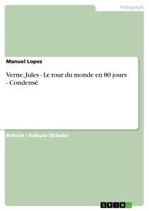 Resume De La Biographie De Jules Verne by Verne Jules Le Tour Du Monde En 80 Jours Condens 233