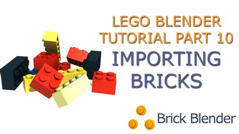tutorial lego blender lego blender tutorial part 10 importing ldraw bricks