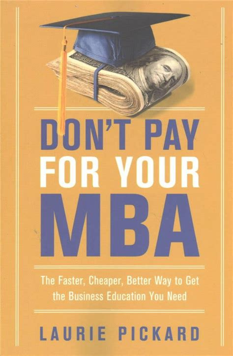 Mba Don T What by Buy Don T Pay For Your Mba By Laurie Pickard In Bulk