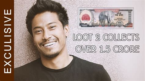 nepali film one day new nepali movie loot 2 collects over 1 5 crore in one day