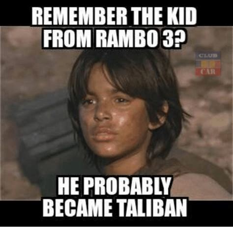 Rambo Meme - remember the kid from rambo 3 car he probably became