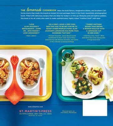 california comfort food the lemonade cookbook southern california comfort food