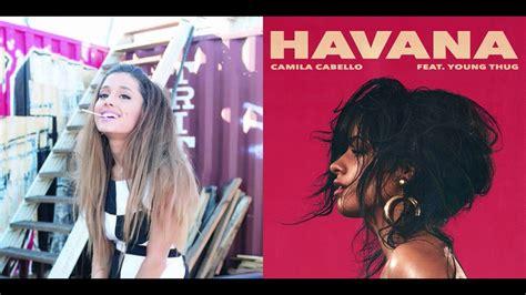 download mp3 havana ariana grande ariana grande vs camila cabello havana problem mashup