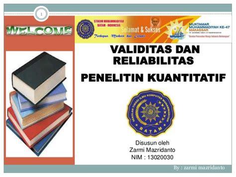 Reliabilitas Dan Validilitas validitas dan reliabilitas penelitin kuantitatif