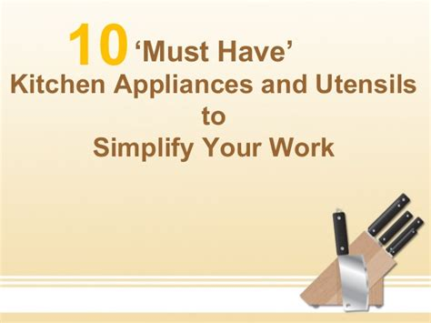 must have kitchen appliances 10 must have kitchen appliances and utensils to simplify