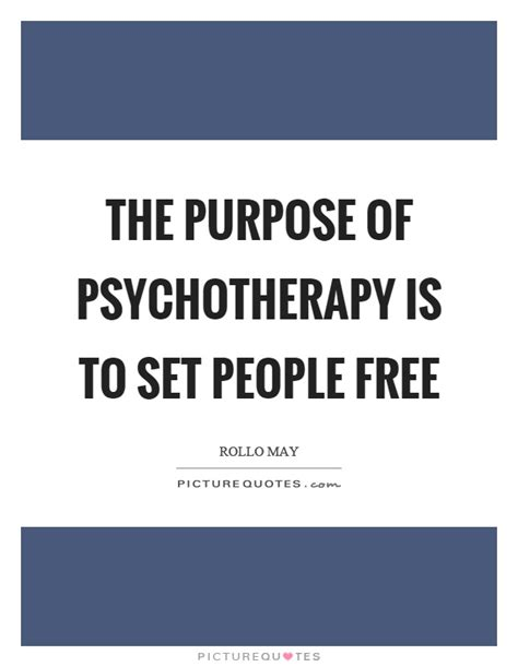 purpose of therapy the purpose of psychotherapy is to set free