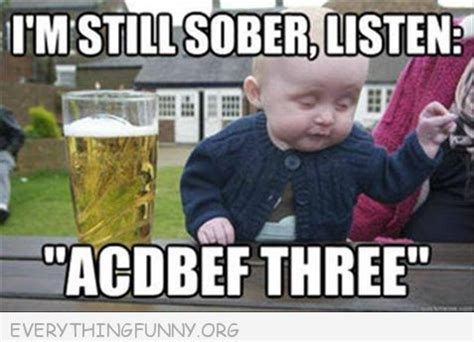 Drunk Meme - funny caption drunk baby meme i m still sober acdbef three