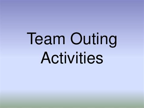 outing ideas team outing activities