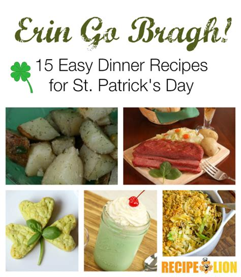 dinner recipes for 15 erin go bragh 15 easy dinner recipes for st patrick s day