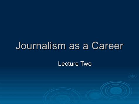 Journalism Career by Journalism As A Career