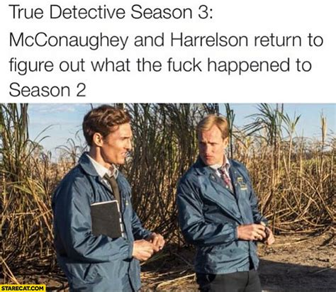 True Detective Season 2 Meme - funny true detective memes image memes at relatably com