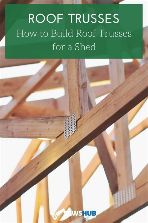 build roof trusses   shed step  step guide