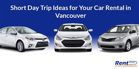 Car Rental Port Moody by Day Trip Ideas For Your Car Rental In Vancouver