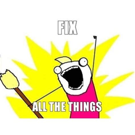 All The Things Meme Maker - fix all the things x all the things troll meme