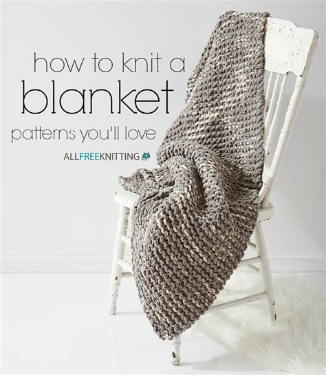 How To Knit A Blanket 100 Patterns You Ll