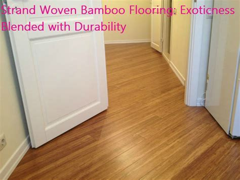Strand Woven Bamboo Flooring: Exoticness Blended with