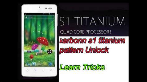 karbonn a6 pattern unlock youtube karbonn s1 titanium pattern unlock youtube