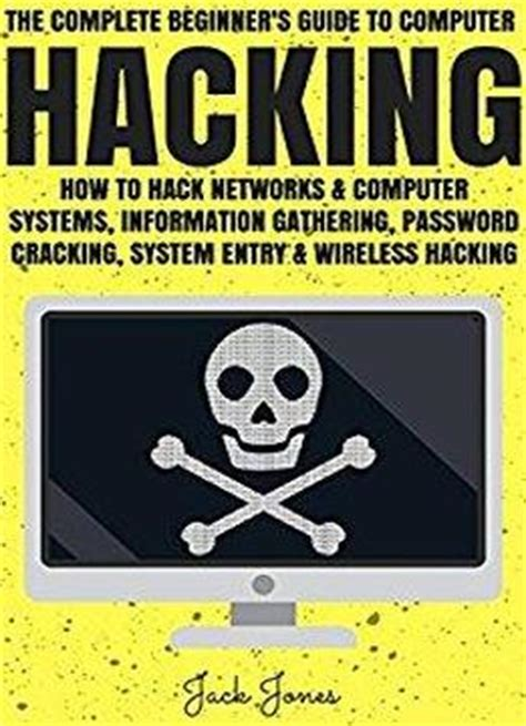 computer networking beginnerâ s guide for mastering computer networking and the osi model computer networking series books hacking the complete beginner s guide to computer hacking
