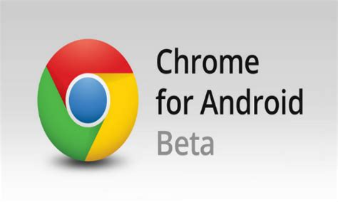 chrome updates for android chrome for android app receives updates android apps new features web browser gizbot news