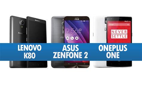 Harga Lenovo Oneplus 3 perbandingan lenovo k80 asus zenfone 2 oneplus one amanz