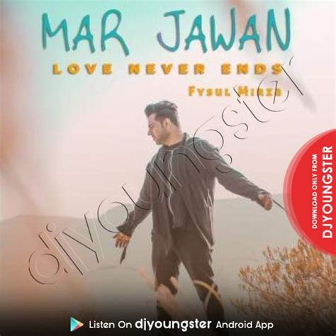 mar jawan love  ends song  fysul mirza
