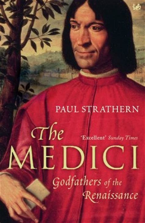 the medici godfathers of the renaissance the medici godfathers of the renaissance by paul strathern reviews discussion bookclubs lists