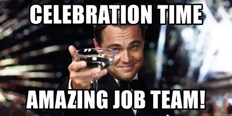 Celebration Meme - celebration time amazing job team leonardo dicaprio