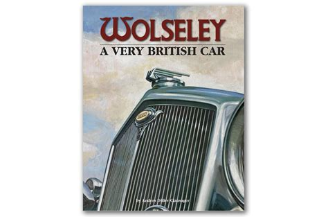 wolseley a very british 1906133735 wolseley a very british car