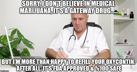 Funny Drug Memes - medical marijuana imgflip