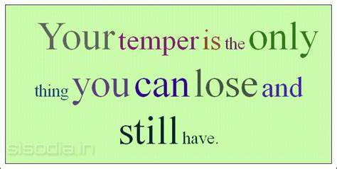 In Quotes Keep Your Temper by Quotes About Losing Your Temper Quotesgram