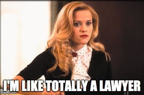 Legally Blonde Meme - illegal what i know now