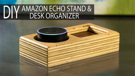 amazon echo help desk diy amazon echo stand desk organizer from scrap plywood