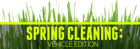 spring cleaning 2017 spring cleaning checklist 2017 vehicle edition