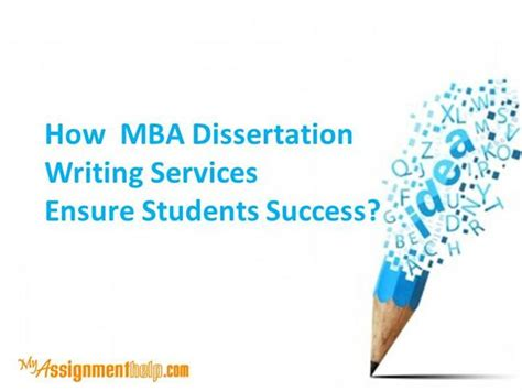 Mba Dissertation Services by How Mba Dissertation Writing Services Ensure Students