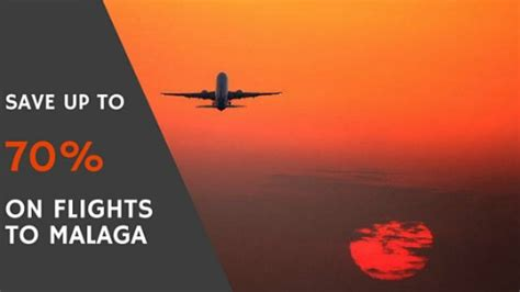 save money on flights looking to book a flight from the uk to malaga save up to