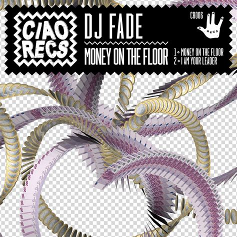 Money On The Floor by Okayfuture Exclusive Dj Fade S Quot Money On The Floor Quot Limited