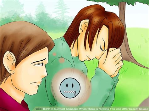 to comfort someone under difficult circumstances how to comfort someone when there is nothing you can offer